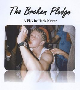 Hank's play was based on several real-life incidents. Schools, fraternities, sororities can put it on for free